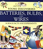 Book Cover Batteries, Bulbs, and Wires (Young Discoverers: Science Facts and Experiments)