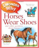 Book Cover I Wonder Why Horses Wear Shoes
