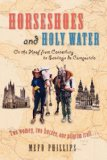Book Cover Horseshoes and Holy Water: On the Hoof from Canterbury to Santiago de Compostela