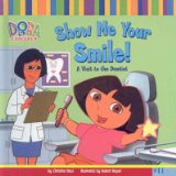 Book Cover Show Me Your Smile!: A Visit to the Dentist (Dora the Explorer 8x8 (Pb))