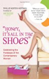 Book Cover Honey, It's All in the Shoes: Celebrating the Footsteps of the Contemporary Woman