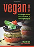 Book Cover Vegan Yum Yum: Decadent (But Doable) Animal-Free Recipes for Entertaining and Everyday