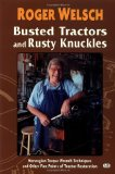 Book Cover Busted Tractors and Rusty Knuckles: Norwegian Torque Wrench Techniques and Other Fine Points of Tractor Restoration