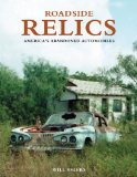 Book Cover Roadside Relics: America's Abandoned Automobiles