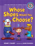Book Cover Whose Shoes Would You Choose?: A Long Vowel Sounds Book with Consonant Digraphs (Sounds Like Reading)