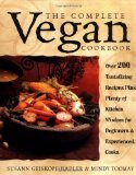 Book Cover The Complete Vegan Cookbook: Over 200 Tantalizing Recipes, Plus Plenty of Kitchen Wisdom for Beginners and Experienced Cooks