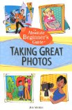 Book Cover Absolute Beginner's Guide to Taking Great Photos