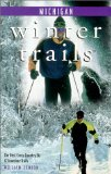 Book Cover Winter Trails Michigan: The Best Cross-Country Ski & Snowshoe Trails (Winter Trails Series)