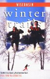 Book Cover Winter Trails Wisconsin: The Best Cross-Country Ski and Snowshoe Trails (Winter Trails Series)
