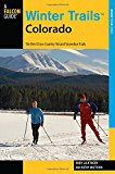 Book Cover Winter TrailsTM Colorado: The Best Cross-Country Ski And Snowshoe Trails (Winter Trails Series)
