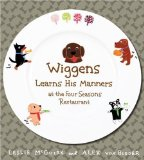 Book Cover Wiggens Learns His Manners at the Four Seasons Restaurant
