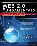 Book Cover Web 2.0 Fundamentals: With AJAX, Development Tools, And Mobile Platforms