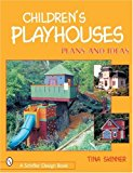 Book Cover Children's Playhouses: Plans and Ideas (Schiffer Design Books)