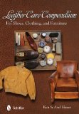 Book Cover Leather Care Compendium: For Shoes, Clothing, and Furniture
