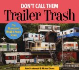 Book Cover Don't Call Them Trailer Trash: The Illustrated Mobile Home Story
