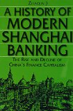 Book Cover A History of Modern Shanghai Banking: The Rise and Decline of China's Finance Capitalism (Studies on Modern China)