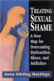 Book Cover Treating Sexual Shame: A New Map for Overcoming Dysfunction, Abuse, and Addiction