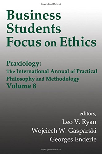 Book Cover Business Students Focus on Ethics (Praxiology: The International Annual of Practical Philosophy)