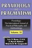Book Cover Praxiology and Pragmatism (Praxiology: The International Annual of Practical Philosophy)