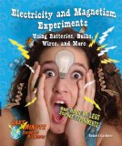 Book Cover Electricity and Magnetism Experiments Using Batteries, Bulbs, Wires, and More: One Hour or Less Science Experiments (Last-Minute Science Projects)