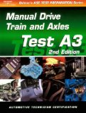 Book Cover Automobile A3: Automotive Manual Drive Train and Axles (ASE Test Prep: Manual Drive Trains/Axles Test A3)