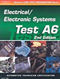 Book Cover ASE Test Prep Series -- Automobile (A6): Automotive Electrical-Electronics Systems (ASE Test Prep: Electrical/Electronics Systems Test A6)