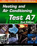 Book Cover ASE Test Prep Series -- Automobile (A7): Automotive Heating and Air Conditioning (ASE Test Prep: Heating/Air Conditioning Test A7)
