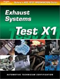 Book Cover ASE Test Prep Series -- Automobile (X1): Exhaust Systems (ASE Test Prep: Exhaust Systems Test X1)