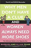 Book Cover Why Men Don't Have a Clue and Women Always Need More Shoes: The Ultimate Guide to the Opposite Sex