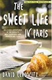 Book Cover The Sweet Life in Paris: Delicious Adventures in the World's Most Glorious - and Perplexing - City