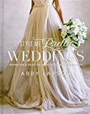 Book Cover Style Me Pretty Weddings: Inspiration and Ideas for an Unforgettable Celebration