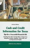 Book Cover Cash and Credit Information for Teens: Tips for a Successful Financial Life : Including Facts About Earning Money, Paying Taxes, Budgeting, Banking, ... and Avoiding Fin (Omnigraphics' Teen Finance)