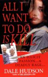 Book Cover All I Want To Do Is Kill (Pinnacle True Crime)