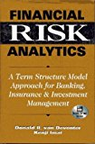 Book Cover Financial Risk Analytics : A Term Structure Model Approach for Banking, Insurance & Investment Management