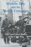 Book Cover Mobile Bay and the Mobile Campaign: The Last Great Battles of the Civil War