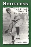 Book Cover Shoeless: The Life and Times of Joe Jackson