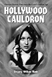 Book Cover Hollywood Cauldron: Thirteen Horror Films Form the Genre's Golden Age (Thirteen Horror Films from the Genre's Golden Age)