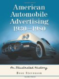 Book Cover American Automobile Advertising, 1930-1980: An Illustrated History