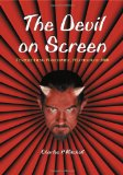 Book Cover The Devil on Screen: Feature Films Worldwide, 1913 through 2000