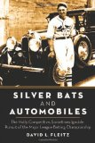 Book Cover Silver Bats and Automobiles: The Hotly Competitive, Sometimes Ignoble Pursuit of the Major League Batting Championship