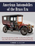 Book Cover American Automobiles of the Brass Era: Essential Specifications of 4,000+ Gasoline Powered Passenger Cars, 1906-1915, with a Statistical and Historical Overview