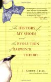 Book Cover The History of My Shoes and the Evolution of Darwin's Theory