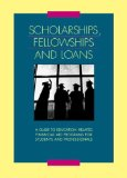 Book Cover Scholarships Fellowships and Loans: A Guide to Education-related Financial Aid Programs for Students and Professionals