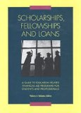 Book Cover Scholarships, Fellowships and Loans: A Guide to Education-Related Financial Aid Programs for Students and Professionals (Scholarships, Fellowships & Loans)
