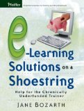 Book Cover E-Learning Solutions on a Shoestring: Help for the Chronically Underfunded Trainer