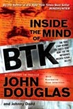 Book Cover Inside the Mind of BTK: The True Story Behind the Thirty-Year Hunt for the Notorious Wichita Serial Killer