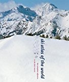 Book Cover Ski Atlas of the World: The Complete Reference to the Best Resorts