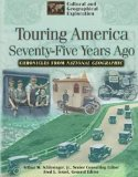 Book Cover Touring America Seventy-Five Years Ago: How the Automobile and the Railroad Changed the Nation: Chronicles from National Geographic (Cultural and ... Chronicles from National Geographic)