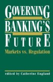 Book Cover Governing Banking's Future: Markets vs. Regulation (Innovations in Financial Markets and Institutions)