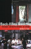 Book Cover Back-Alley Banking: Private Entrepreneurs in China